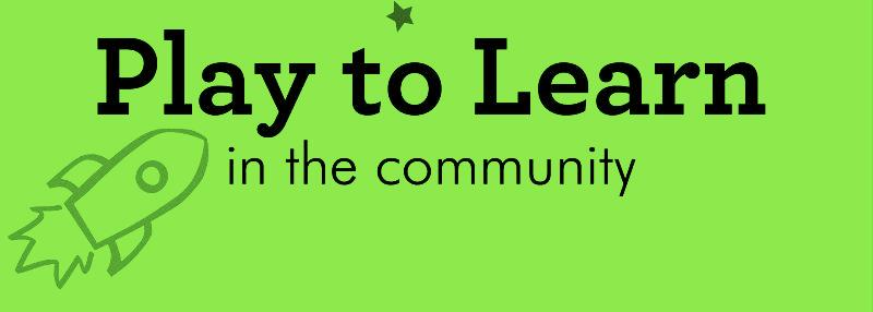 Play to Learn in the Community
